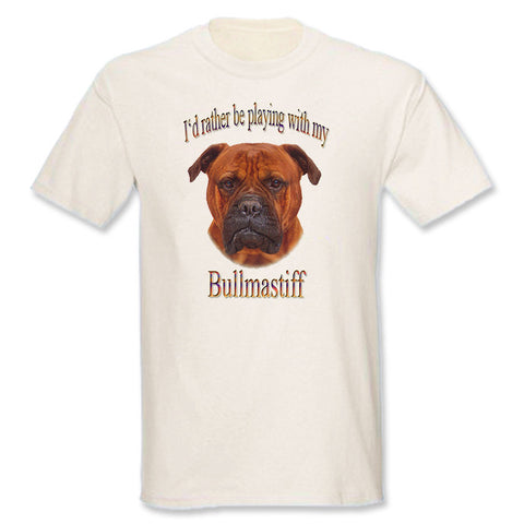 Natural I'd Rather Be Playing With My Bullmastiff T-Shirt