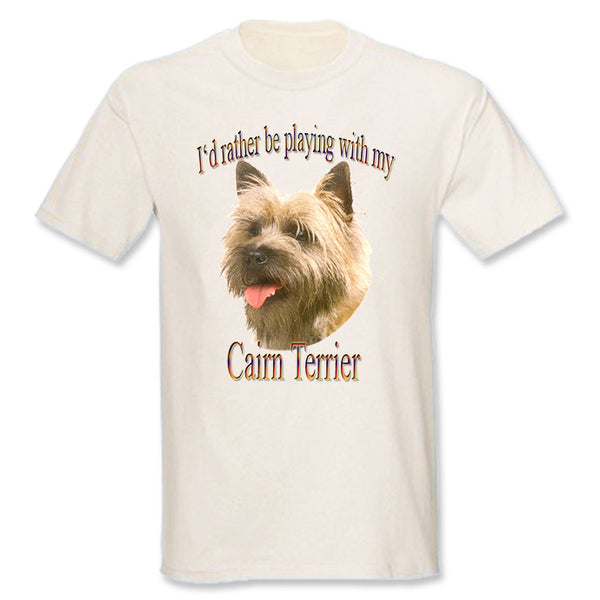 Natural I'd Rather Be Playing With My Cairn Terrier T-Shirt