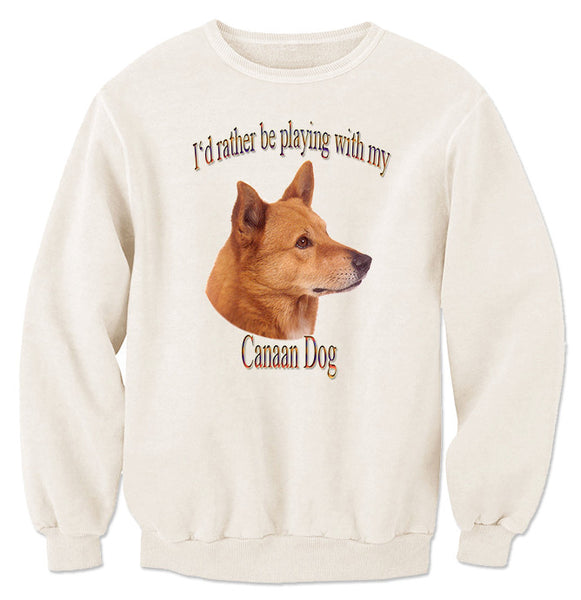 Natural I'd Rather Be Playing With My Canaan Dog Sweatshirt