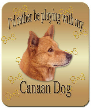 I'd Rather Be Playing With My Canaan Dog Mouse Pad
