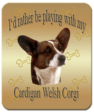 I'd Rather Be Playing With My Cardigan Welsh Corgi Mouse Pad