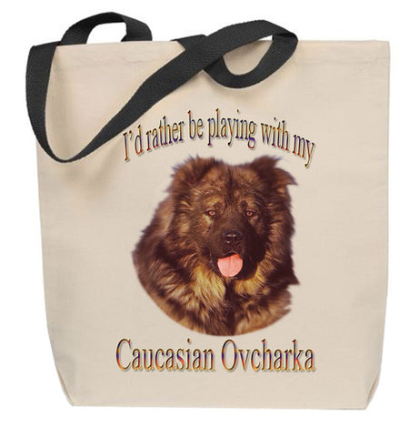 I'd Rather Be Playing With My Caucasian Ovcharka Tote Bag