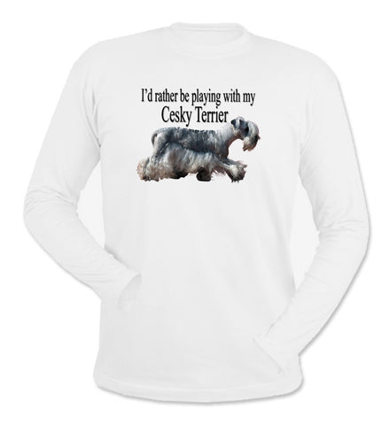 I'd Rather Be Playing With My Cesky Terrier White Long Sleeve T-Shirt