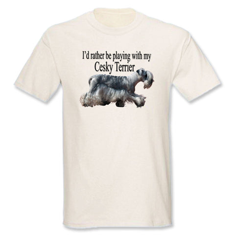 I'd Rather Be Playing With My Cesky Terrier T-Shirt