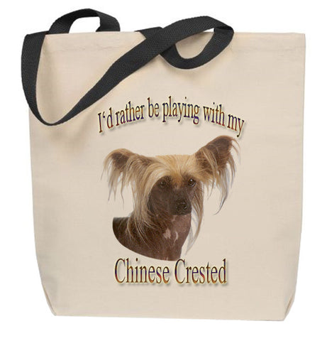 I'd Rather Be Playing With My Chinese Crested Tote Bag