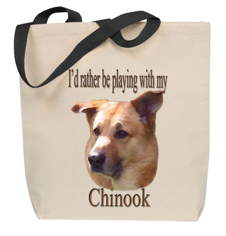 I'd Rather Be Playing With My Chinook Tote Bag