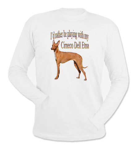 I'd Rather Be Playing With My Cirneco Dell Etna White Long Sleeve T-Shirt