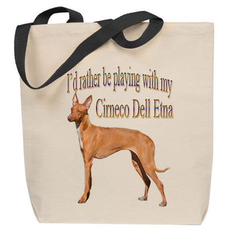 I'd Rather Be Playing With My Cirneco Dell Etna Tote Bag