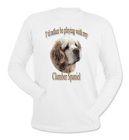 White I'd Rather Be Playing With My Clumber Spaniel Long Sleeve T-Shirt