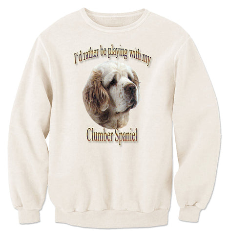 Natural I'd Rather Be Playing With My Clumber Spaniel Sweatshirt
