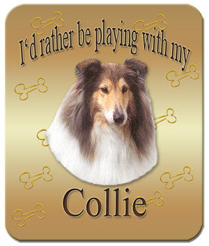 I'd Rather Be Playing With My Collie Mouse Pad