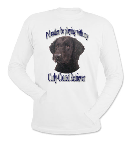 White I'd Rather Be Playing With My Curly-Coated Retriever Long Sleeve T-Shirt