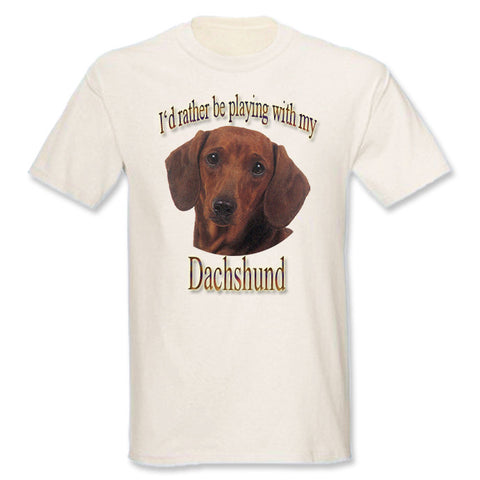Natural I'd Rather Be Playing With My Dachshund T-Shirt
