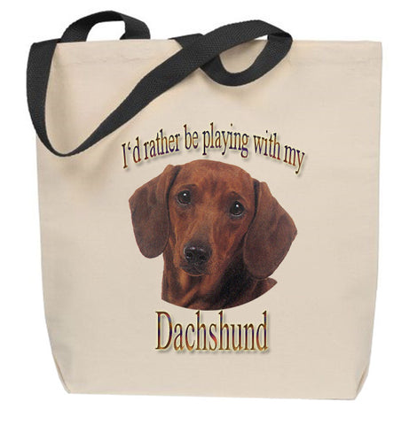 I'd Rather Be Playing With My Dachshund Tote Bag