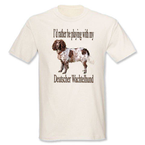 Beige I'd Rather Be Playing With My Deutscher Wachtelhund T-Shirt