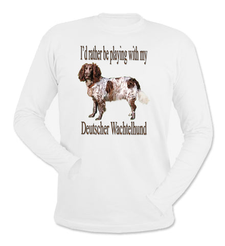 I'd Rather Be Playing With My Deutscher Wachtelhund White Long Sleeve T-Shirt