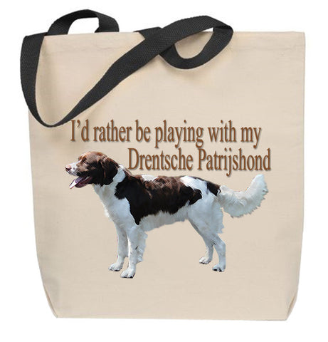 I'd Rather Be Playing With My Drentsche Patrijshond Tote Bag
