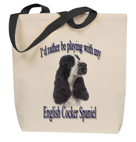 I'd Rather Be Playing With My English Cocker Spaniel Tote Bag