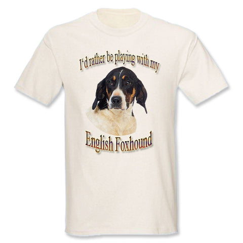 Natural I'd Rather Be Playing With My English Foxhound T-Shirt