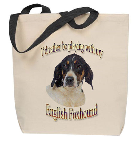 I'd Rather Be Playing With My English Foxhound Tote Bag
