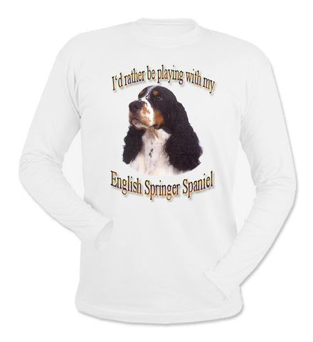 White I'd Rather Be Playing With My English Springer Spaniel Long Sleeve T-Shirt