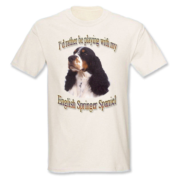 Natural Rather Be Playing With My English Springer Spaniel Sweatshirt