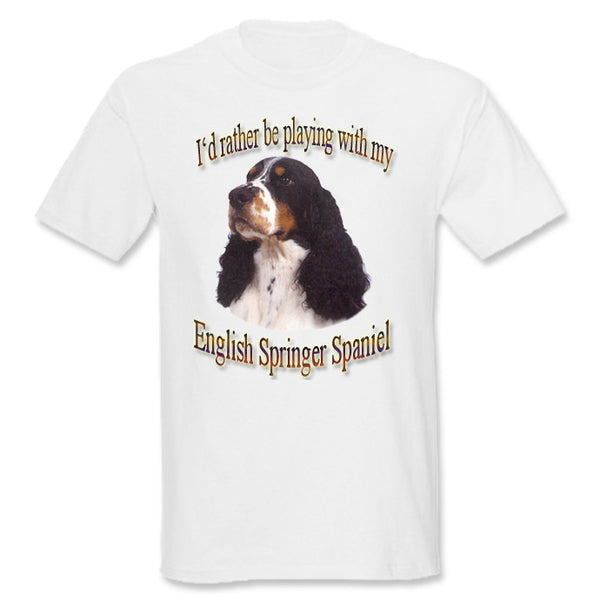 White Rather Be Playing With My English Springer Spaniel Sweatshirt