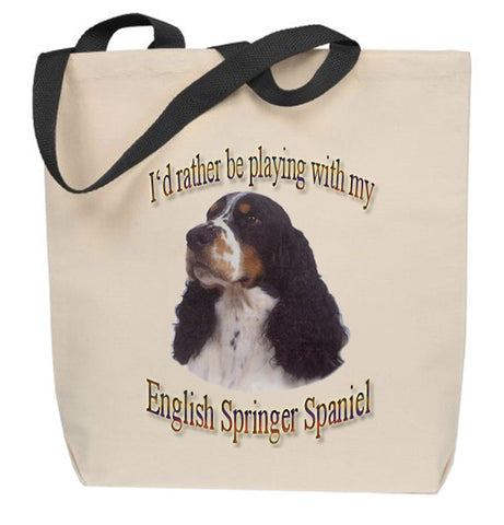 I'd Rather Be Playing With My English Springer Spaniel Tote Bag