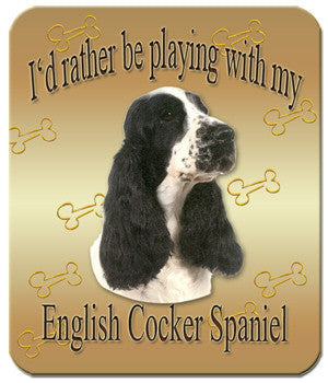 I'd Rather Be Playing With My English Cocker Spaniel Mouse Pad