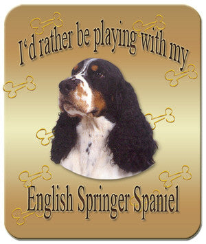 I'd Rather Be Playing With My English Springer Mouse Pad