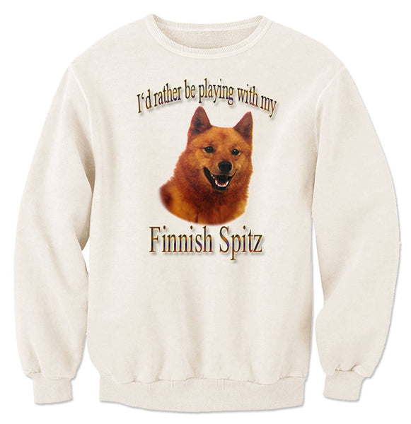 Natural I'd Rather Be Playing With My Finnish Spitz Sweatshirt