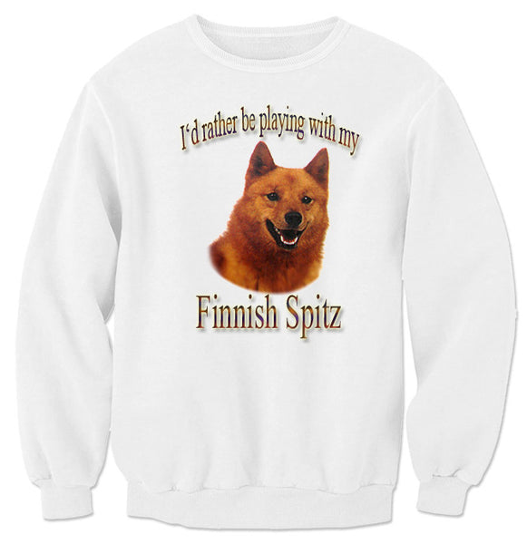 White I'd Rather Be Playing With My Finnish Spitz Sweatshirt