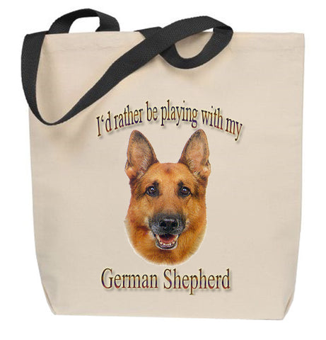 I'd Rather Be Playing With My German Shepherd Tote Bag