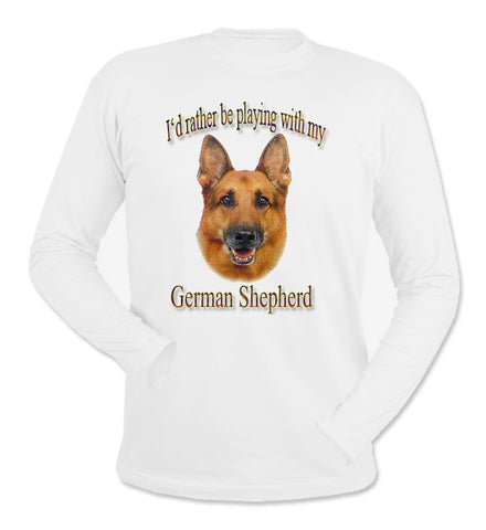 White I'd Rather Be Playing With My German Shepherd Long Sleeve T-Shirt