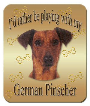 I'd Rather Be Playing With My German Pinscher Mouse Pad