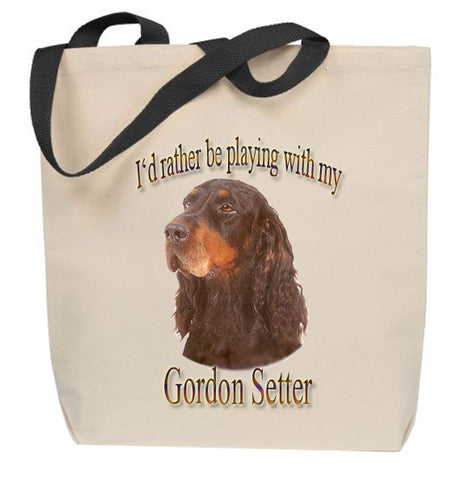 I'd Rather Be Playing With My Gordon Setter Tote Bag