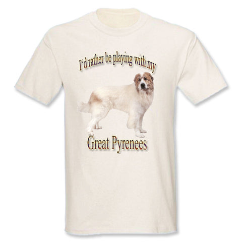 Natural Great Pyrenees I'd Rather Be Playing With My Great Pyrenees T-Shirt