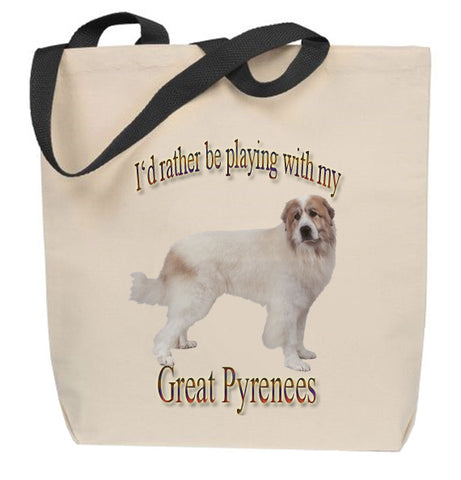 I'd Rather Be Playing With My Great Pyrenees Tote Bag