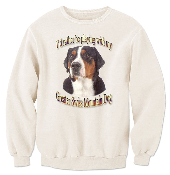 Natural I'd Rather Be Playing With My Greater Swiss Mountain Dog Sweatshirt
