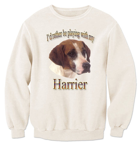 Natural I'd Rather Be Playing With My Harrier Sweatshirt