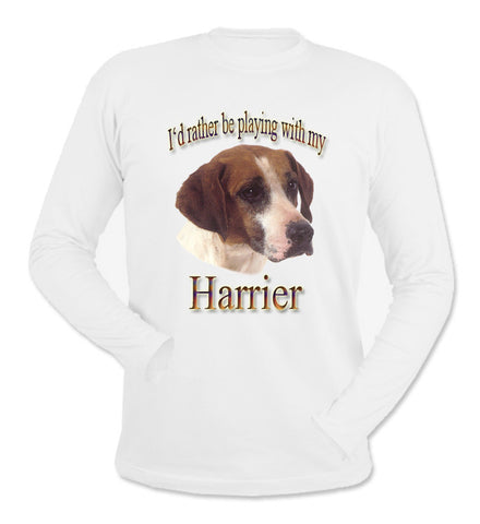 White I'd Rather Be Playing With My Harrier Long Sleeve T-Shirt