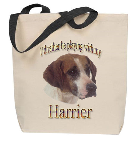I'd Rather Be Playing With My Harrier Tote Bag