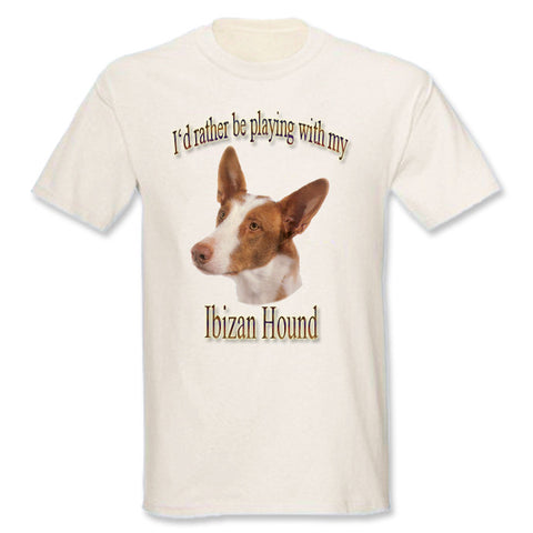 I'd Rather Be Playing With My Ibizan Hound T-Shirt