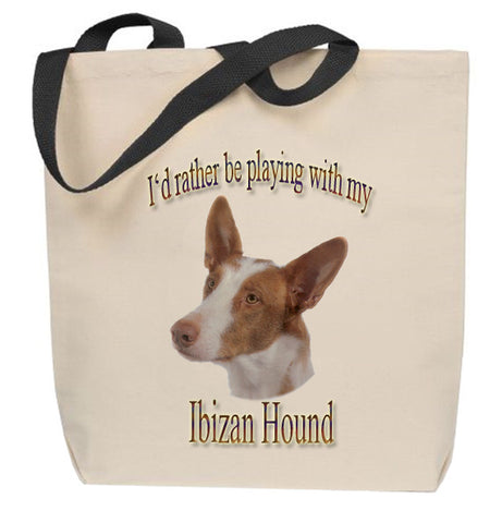 Rather Be Playing With My Ibizan Hound Tote Bag