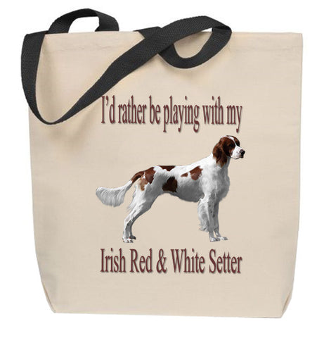 I'd Rather Be Playing With My Irish Red And White Setter Tote Bag