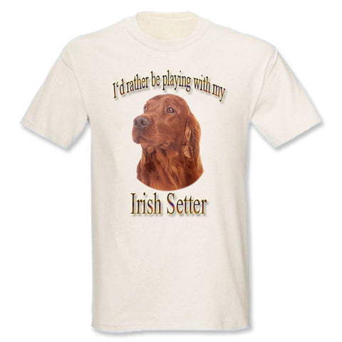 Natural I'd Rather Be Playing With My Irish Setter T-Shirt