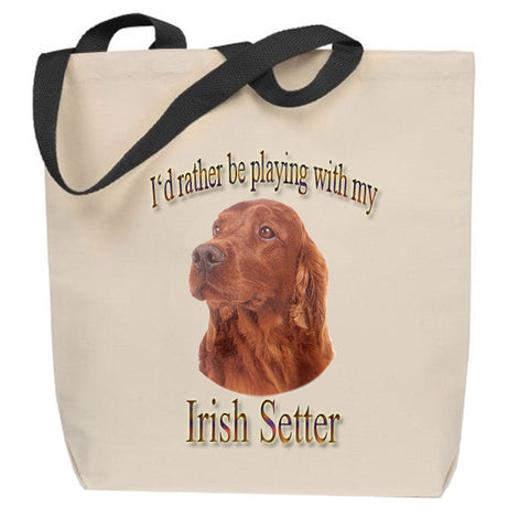 I'd Rather Be Playing With My Irish Setter Tote Bag