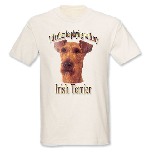Natural I'd Rather Be Playing With My Irish Terrier T-Shirt
