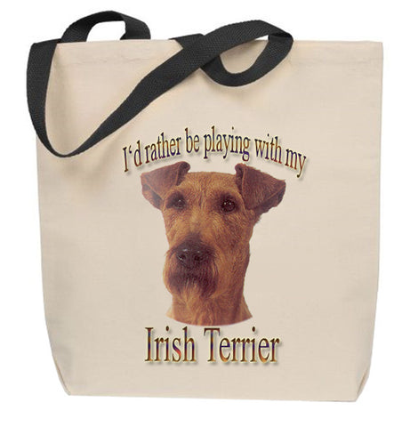 I'd Rather Be Playing With My Irish Terrier Tote Bag