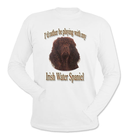 White I'd Rather Be Playing With My Irish Water Spaniel Long Sleeve T-Shirt